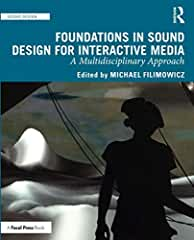 Foundations in Sound Design for Interactive Media from Focal Press and Routledge