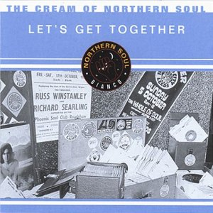 The Cream of Northern Soul - Let's Get Together
