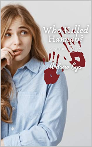Who Killed Hannah? by [Andrew Cyr]