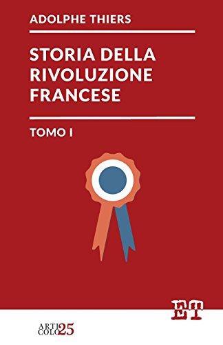 Storia della Rivoluzione Francese - Tomo I