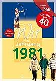 Geboren in DDR - Wir vom Jahrgang 1981: Kindheit und Jugend: 40. Geburtstag (Aufgewachsen in der DDR)