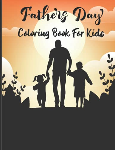 Happy Father's Day Coloring Book: Coloring Book for Kids - 30 Unique...