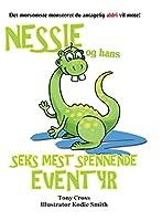 Nessie og hans Seks Mest Spennende Eventyr: Det morsomste monsteret du antagelig aldri vil møte!