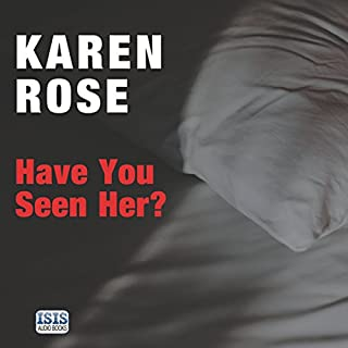 Have You Seen Her?                   By:                                                                                                                                 Karen Rose                               Narrated by:                                                                                                                                 Robert G. Slade                      Length: 16 hrs and 12 mins     47 ratings     Overall 4.6