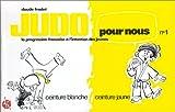 Judo pour nous (en bandes dessinées), tome 1. La progression française à l'intention des jeunes, ceinture blanche, ceinture jaune