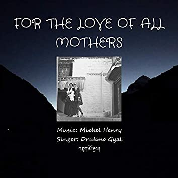 For the Love of All Mothers