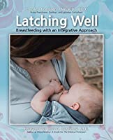 Latching Well: Breastfeeding with an Integrative Approach