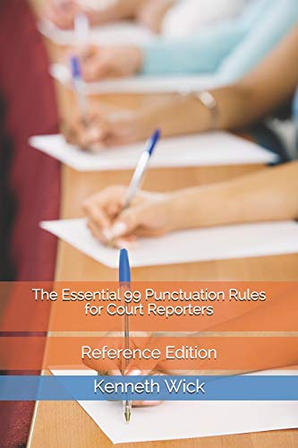 Compare Textbook Prices for The Essential 99 Punctuation Rules for Court Reporters: Reference Edition  ISBN 9781793125675 by Wick, Kenneth A
