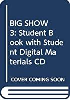 BIG SHOW 3: Student Book with Student Digital Materials CD