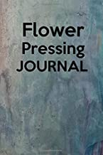 Flower Pressing Journal: Record and keep track of all your flowers