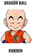 KURIRIN: Dragon Ball Notebook, Dragon Ball, Best For Kids, Journal, Diary, The Story Of Dragon Ball(110 Pages, Blank, 6 x 9)