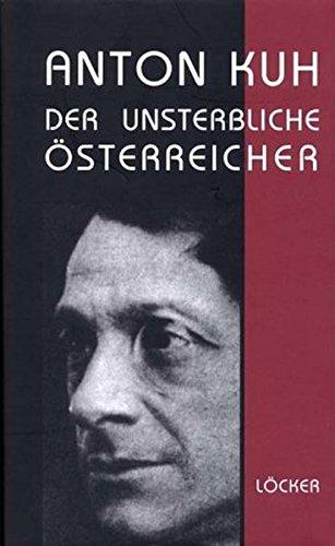 Anton Kuh: Der unsterbliche Österreicher