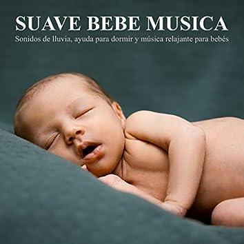 Suave bebe musica: Sonidos de lluvia, ayuda para dormir y música relajante para bebés