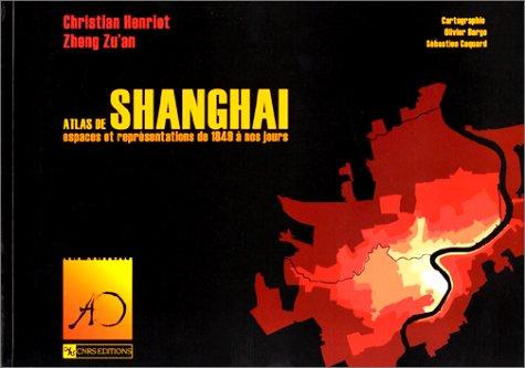 Atlas de Shanghai : Espaces et représentations de 1849 à nos jours