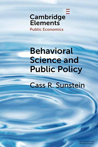 Behavioral Science and Public Policy (Elements in Public Economics)