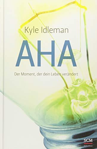 Buchseite und Rezensionen zu 'AHA: Der Moment, der dein Leben verändert' von Idleman, Kyle