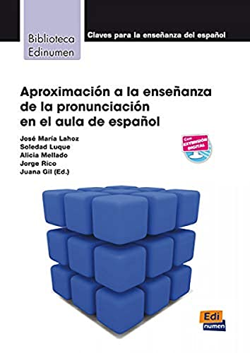Aproximacion a la enseñanza de la pronunciacion en el aula de español: teoria y...