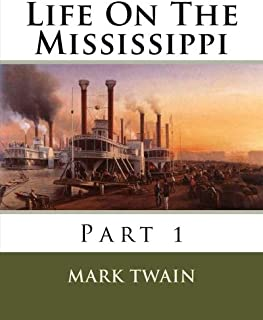 Life On The Mississippi: Part 1