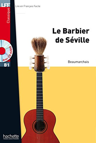 Le Barbier de Séville + CD Audio MP3: BARBIER DE SEVILLE +CD AUDIO MP3: Le Barbier de Seville + CD Audio MP3: 1 (LFF (Lire en français facile))