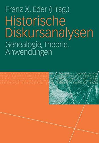 Historische Diskursanalysen: Genealogie, Theorie, Anwendungen
