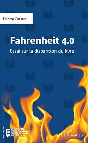 Fahrenheit 4.0: Essai sur la disparition du livre