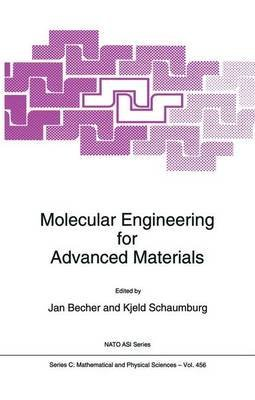 [(Molecular Engineering for Advanced Materials : Proceedings of the NATO Advanced Research Workshop, Hindsgavl, Denmark, May 7-11, 1994)] [Edited by Jan Becher ] published on (April, 1995)