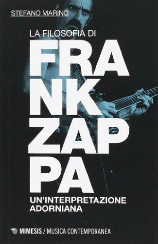 La filosofia di Frank Zappa. Un'interpretazione adorniana