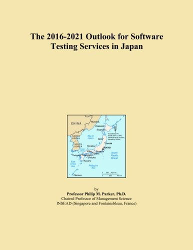 The 2016-2021 Outlook for Software Testing Services in Japan