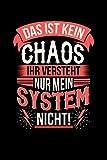 Das ist kein Chaos ihr versteht nur mein System nicht!: Notizbuch A5 kariert 120...