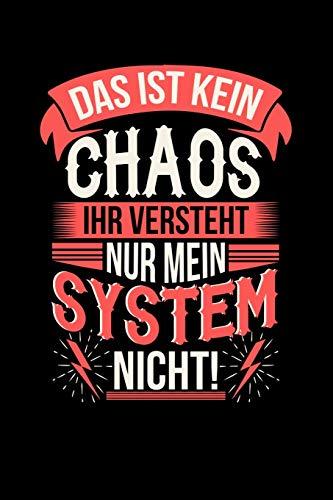 Das ist kein Chaos ihr versteht nur mein System nicht!: Notizbuch A5 kariert 120 Seiten, Notizheft / Tagebuch / Reise Journal, perfektes Geschenk für jeden, der im Chaos lebt