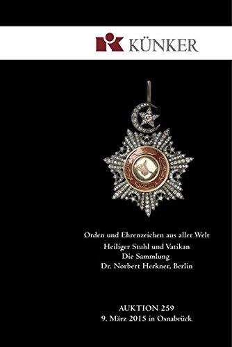 Auktion 259 am 9. März 2015 - Orden und Ehrenzeichen aus aller Welt.: Heiliger Stuhl und Vatikan: Die Sammlung Dr. Norbert Herkner, Berlin