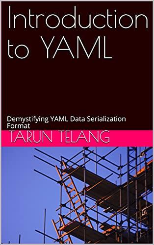Introduction to YAML: Demystifying YAML Data Serialization Format (English Edition)