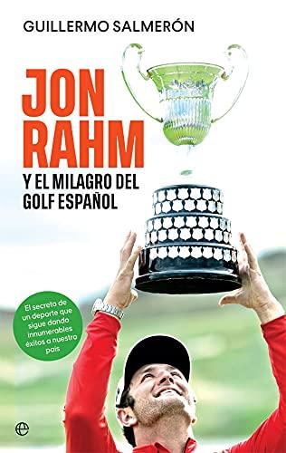 Jon Rahm y el milagro del golf español: El secreto de un...