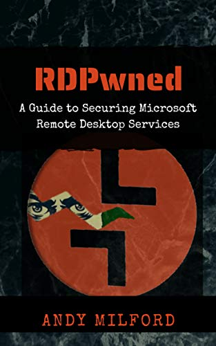 RDPwned: A Guide to Securing Microsoft Remote Desktop Services