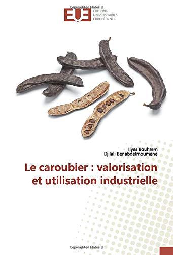 Le caroubier : valorisation et utilisation industrielle