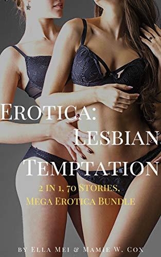 Erotica: Lesbian Temptation : 2 in 1, 70 Stories, Mega Erotica Bundle