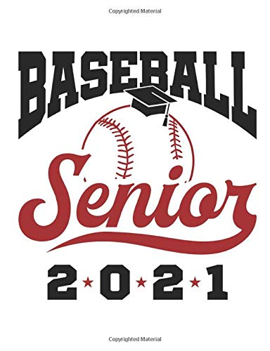 Baseball Senior 2021: Baseball Notebook, Blank Paperback Lined Book For Baseball Player to Write In, Graduation Gift, 150 pages, college ruled