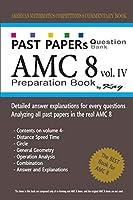 Past Papers Question Bank AMC8 [volume 4]: amc8 math preparation book