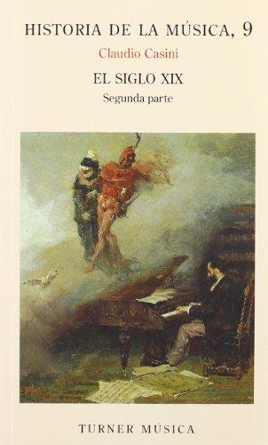 Historia de la música: 9. El siglo XIX Parte II (Turner Música)