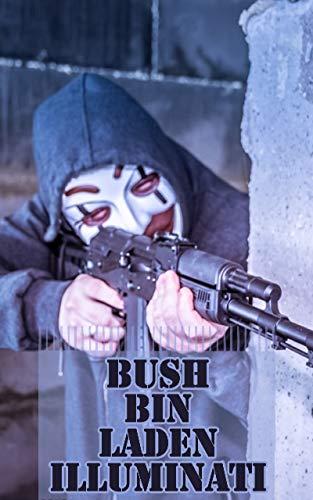 David Icke - Bush Bin Laden: Illuminati (conspiracy Book 2) (English Edition)