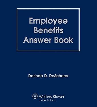 Employee Benefits Answer Book