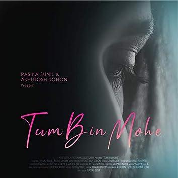 Tum Bin Mohe