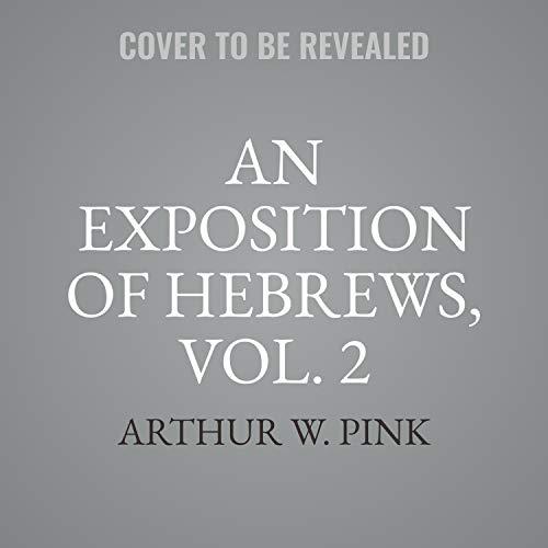 An Exposition of Hebrews, Vol. 2 cover art