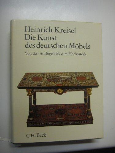 Die Kunst des deutschen Möbels, 3 Bde., Bd.1, Von den Anfängen bis zum Hochbarock