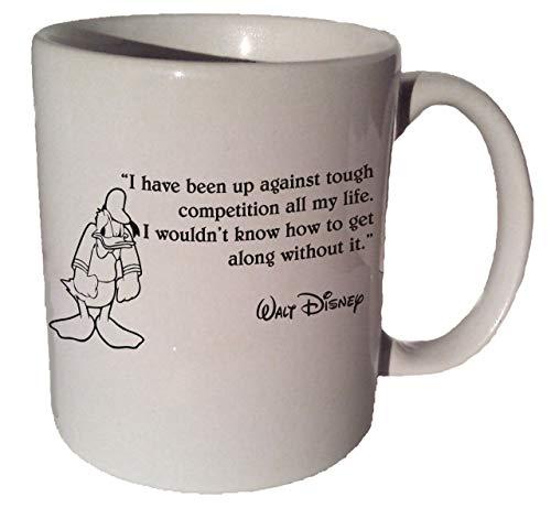 N\A Donald Duck Disney, he Estado en contra de la Dura Competencia All My Life, Taza de cerámica para café, té, 11 onzas