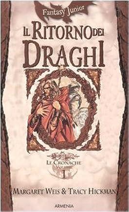 Il ritorno dei draghi. Le cronache. DragonLance: 1
