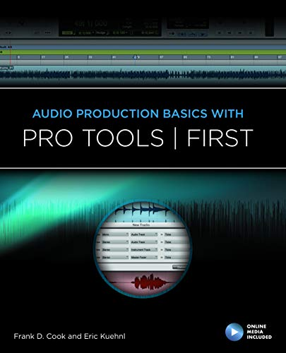 Audio Production Basics With Pro Tools First (Music Pro Guides)