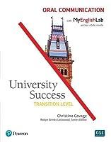 University Success (Oral Communication) Transition Student Book with MyEnglishLab