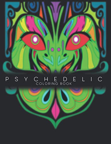 Psychedelic Coloring Book: Antistress And Relieving Stoner Trippy High Vision Large Pictures