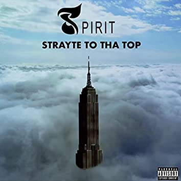 STRAYTE TO THA TOP